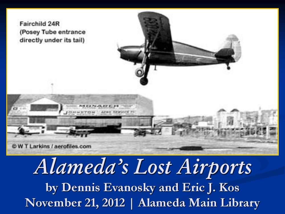 A presentation on Alameda's aviation history.