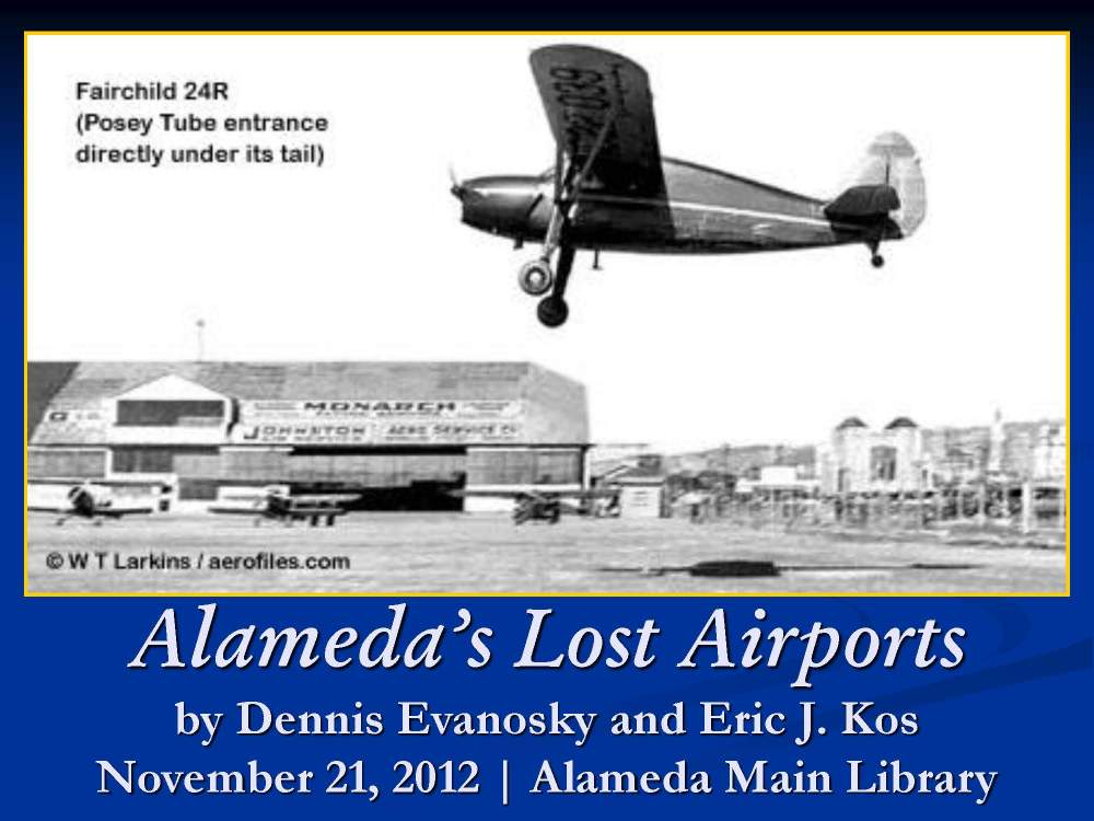 A presentation on Alameda's aviation history.