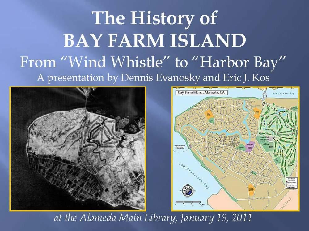 A presentation on the history of Bay Farm Island.