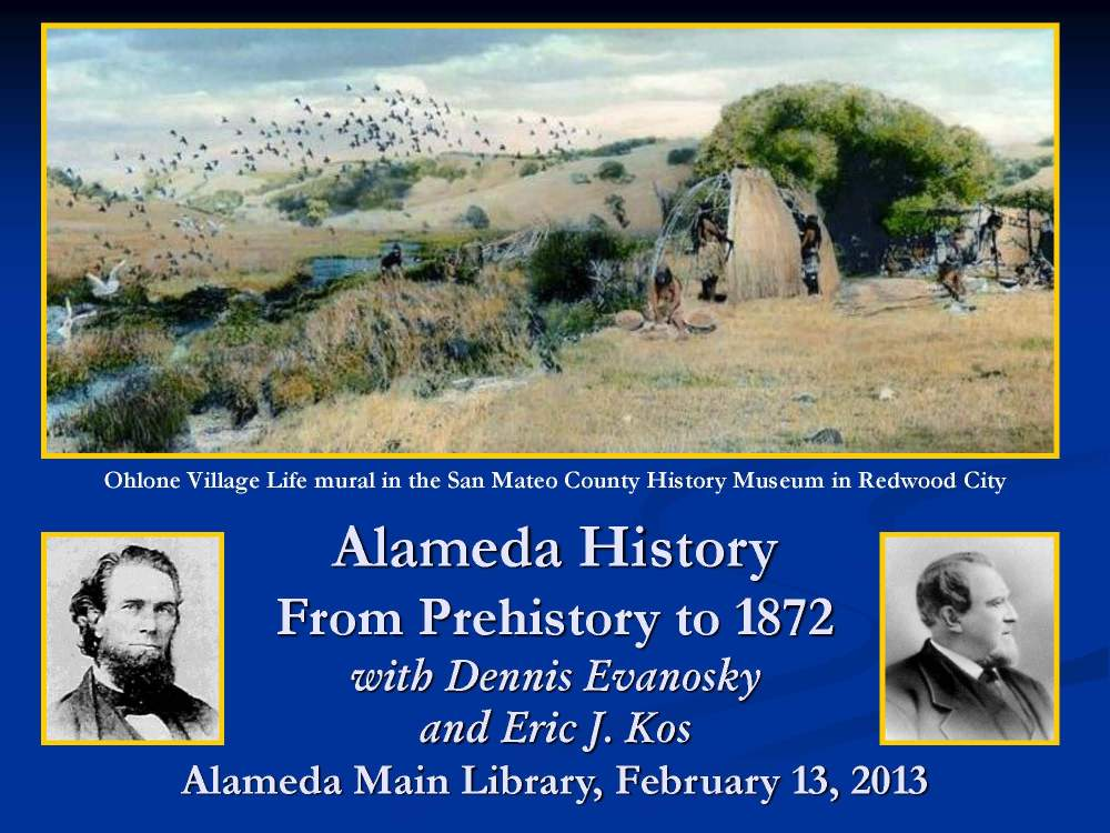 One in a series of three presentations discussing Alameda's history in chronological order.