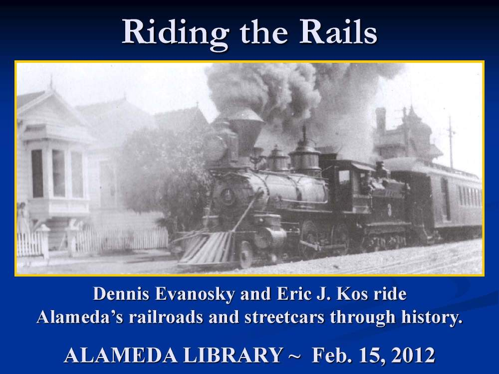 A presentation on the history of Alameda railroads.