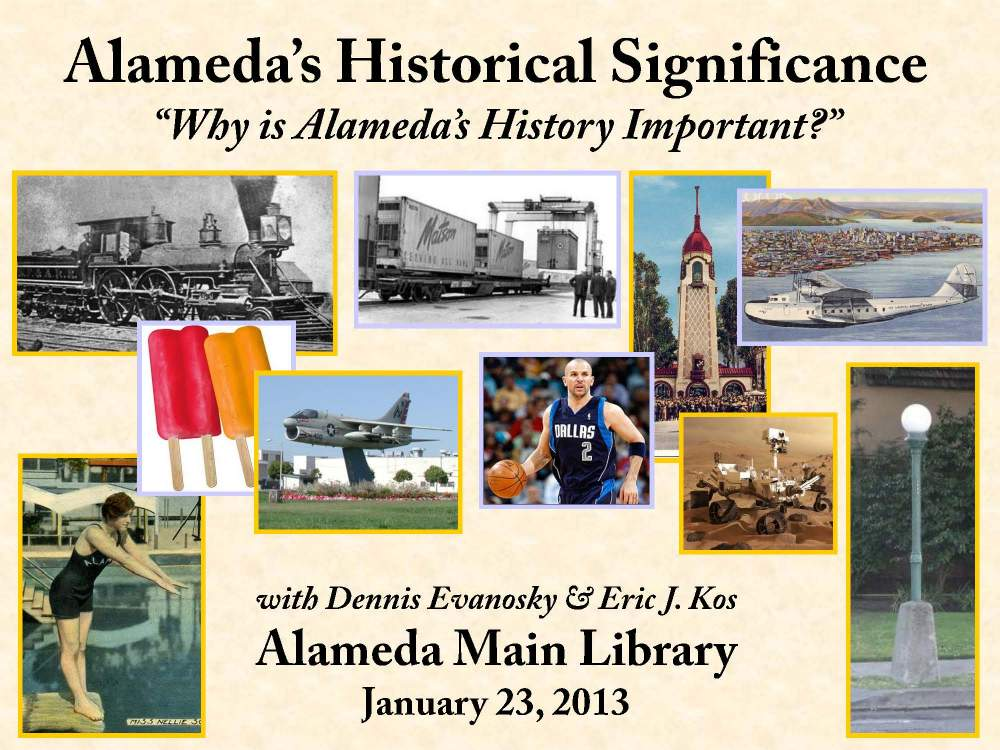 A presentation on Alameda's Historic Significance.
