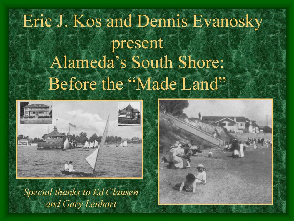 A presentation on the history of Alameda's southern shore.