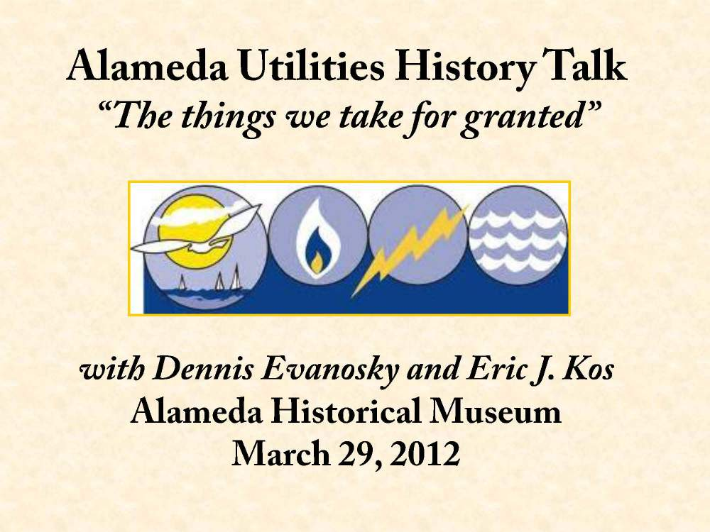 A presentation discussing the history of Alameda's utilities.
