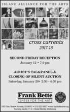 Courtesy photo &nbsp&nbsp Cross Currents, the annual juried art exhibition from the Island Alliance for the Arts will have a Second Friday reception Jan. 12, 7 to 9 p.m. and an artist's panel talk on Saturday, Jan. 20, from 2:30 to 4:30 p.m. Find out more at frankbettecenter.org.