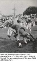 "Courtesy thealamedan.org  Encinal High's defense brings down Hornet fullback Bob Parker in the first-ever ""Island Bowl"" or ""Big Game"" between the Alameda High School Hornets and the Encinal Jets in 1955. The game was played at Thompson Field."