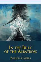 In the Belly of the Albatross by Patricia Caspers