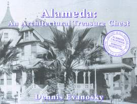 Alameda: An Architectural Treasure Chest, by Dennis Evanosky