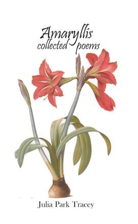 Amaryllis, collected poems by Julia Park Tracey