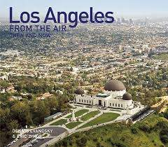 Los Angeles from the Air Then & Now