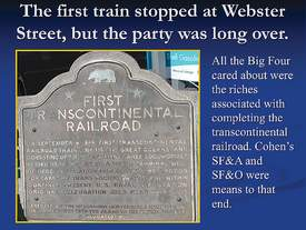 As the above plaque at Webster Street and Central Avenue proclaims, the Transcontinental train first arrived in Alameda on Sept. 6, 1869 — 150 years ago this September. The Alameda Sun will carry the full story next week.
